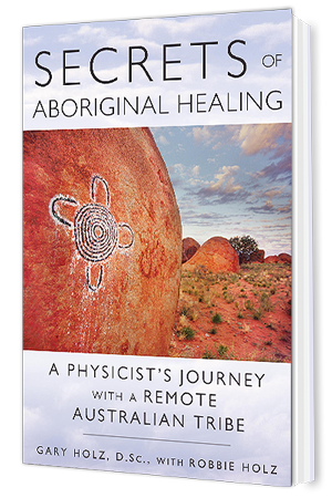secrets of aboriginal healing by Robbie Holz
